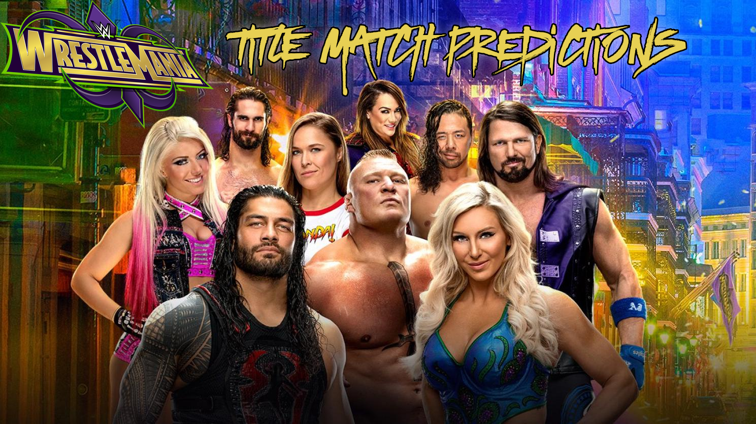 Wrestlemania 34 Title Matches Predictions
